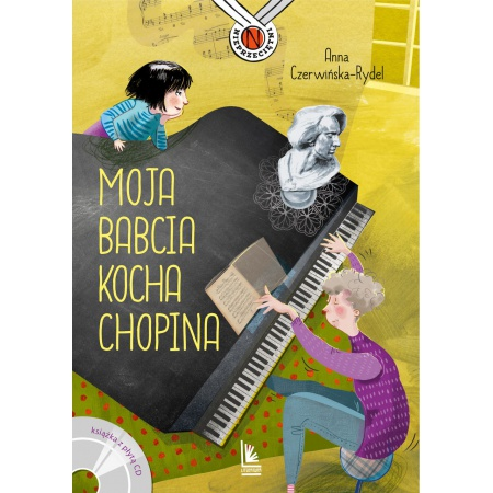Moja babcia kocha Chopina