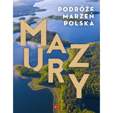 Podróże marzeń. Polska. Mazury