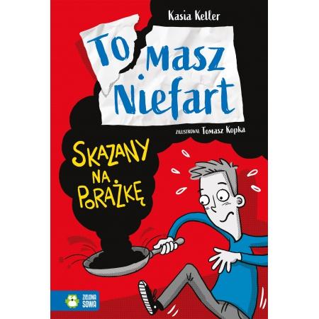 Tomasz Niefart. Skazany na...
