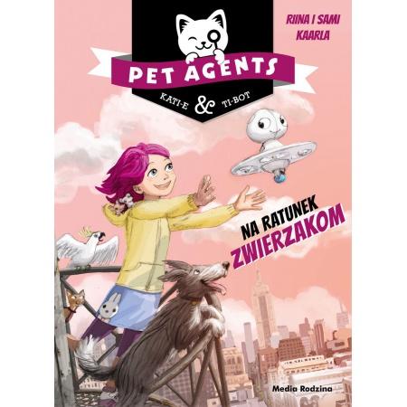 Pet Agents T.1 Na ratunek...