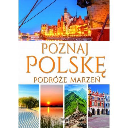 Poznaj Polskę. Podróże marzeń